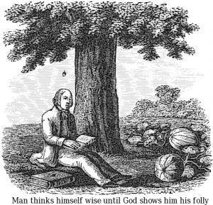 man_thinks_himself_wise_until_God_shows_him_his_folly